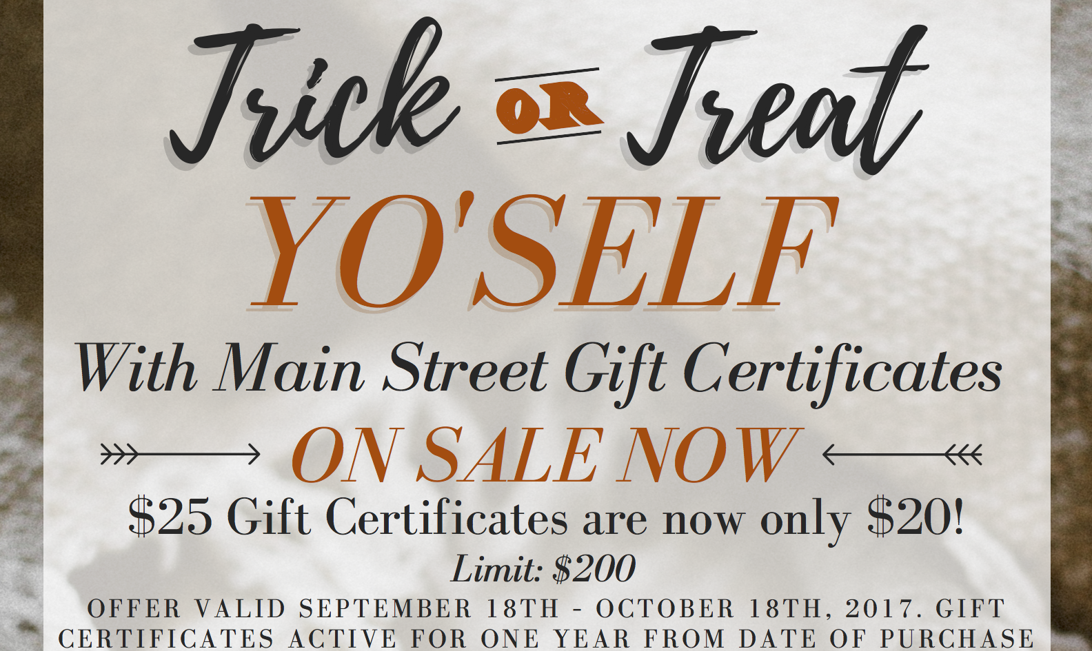 Trick or treat yo self to a 25 gift certificate for only 20 trick or treat yo self to a 25 gift certificate for only 20 main street hartsville xflitez Images
